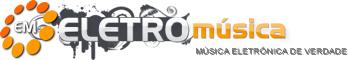 Eletro Música - Música Eletrônica de Verdade