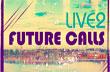 FUTURE CALLS – PROJETO LIVE.2 – Lançamento pela LK2 Music