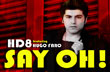 """Say Oh!"" – HD8 feat. Hugo Faro"