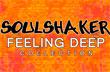 "Soulshaker ""Feeling Deep"" Collection"