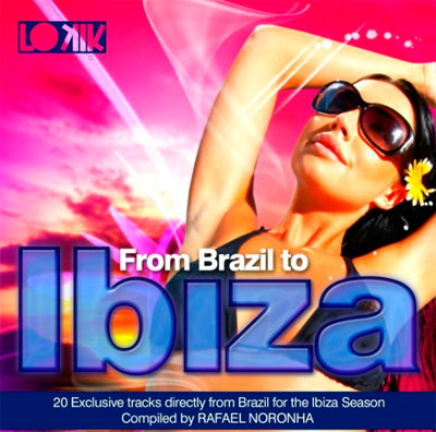 From Brazil to Ibiza - por Rafael Noronha - Lo kik Records