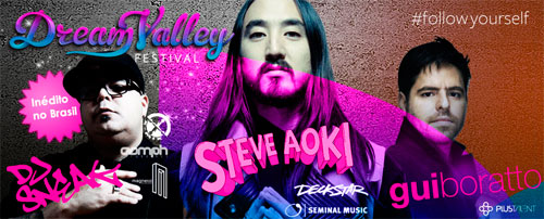 Steve Aoki, Sneak e Gui Boratto estarão nos palcos do Dream Valley Festival