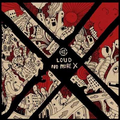 Loud No More X