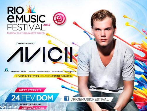 RIO E.MUSIC FESTIVAL 2013 - Festival de Música Eletrônica com AVICII